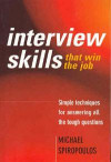 Interview Skills That Win the Spa Job: Simple Techniques for Answering All the Tough Questions